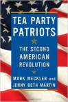 Tea Party Patriots The Second American Revolution by Mark Meckler and Jenny Beth Martin