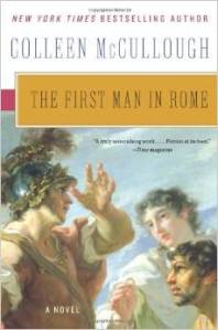 The First Man of Rome-Masters of Rome Series-Book 1 by Colleen McCullough