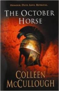 The October Horse-Masters of Rome Series-Book 6 by Coleen McCullough