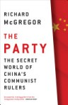 The Party The Secret World of China's Communist Rulers by Richard McGregor
